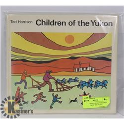 "AUTOGRAPHED BOOK ""CHILDREN OF THE YUKON"" BY ARTIST"