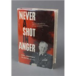 Never A Shot In Anger By Col Barney Oldfield Book
