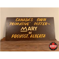 "Sign/Plaquard ""Canada's Own Primitive Potter MARY of Provost, Alberta"""