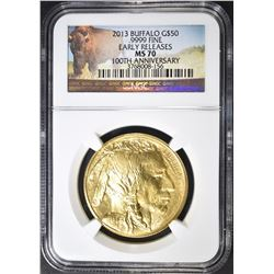 2013 $50 GOLD BUFFALO, NGC MS-70 EARLY RELEASES