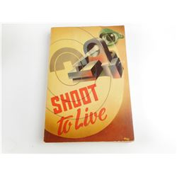 SHOOT TO LIVE BOOK