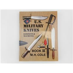U.S. MILITARY KNIVES BOOK III M.H. COLE