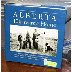 ALBERTA 100 YEARS A HOME BOOK SIGNED BY EDITOR AND