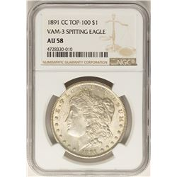 1891-CC $1 Morgan Silver Dollar Coin NGC AU58 Top 100 VAM-3 Spitting Eagle