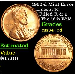 1960-d Mint Error Filled R & 6 The '6' is Wild Lincoln Cent 1c Grades Choice+ Unc RD