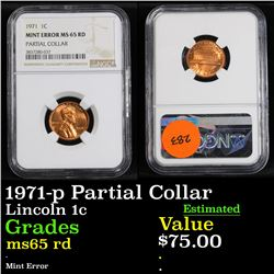 NGC 1971-p Partial Collar Mint Error . Lincoln Cent 1c Graded ms65 rd By NGC