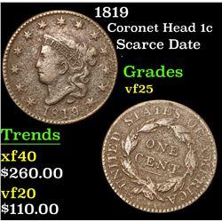1819 Scarce Date . Coronet Head Large Cent 1c Grades vf+