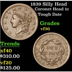 1839 Silly Head Tough Date . Coronet Head Large Cent 1c Grades vf++