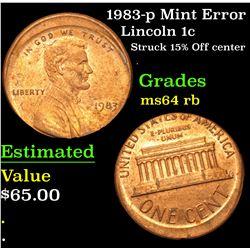 1983-p Mint Error Struck 15% Off center . Lincoln Cent 1c Grades Choice Unc RB