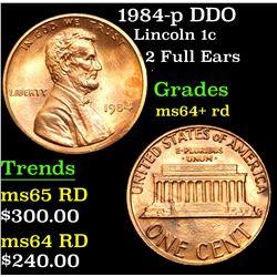 1984-p DDO 2 Full Ears . Lincoln Cent 1c Grades Choice+ Unc RD