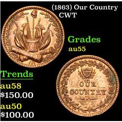 (1863) Our Country . . Civil War Token 1c Grades Choice AU