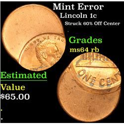 Mint Error Struck 60% Off Center . Lincoln Cent 1c Grades Choice Unc RB