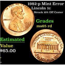 1982-p Mint Error Struck 10% Off Center . Lincoln Cent 1c Grades GEM Unc RD