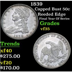 1839 Reeded Edge Final Year Of Series Capped Bust Half Dollar 50c Grades vf++