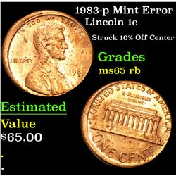 1983-p Mint Error Struck 10% Off Center . Lincoln Cent 1c Grades GEM Unc RB