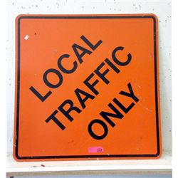 "Steel ""Local Traffic Only"" Road Sign"