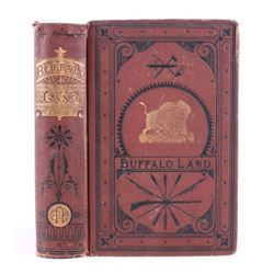 Buffalo Land First Edition by W. E. Webb 1872