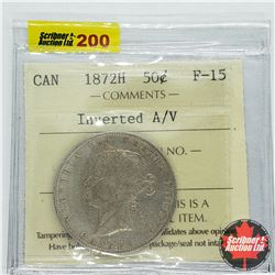 Canada Fifty Cent 1872H - Inverted A/V (ICCS Cert F-15)