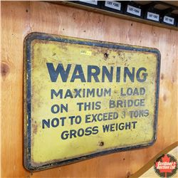 Metal Sign (24  W x 18  H):  Warning Maximum Load on this Bridge Not to Exceed 3 Tons Gross Weight