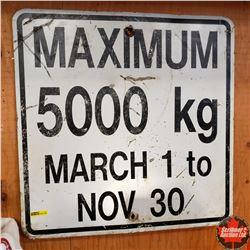 """Metal Sign (24"""" Square) """"Maximum 5000 KG March 1 to Nov 30"""""""