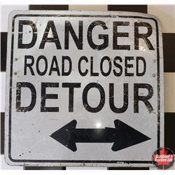 Metal Sign  Danger Road Closed Detour  (28  x 30 )