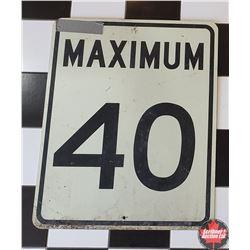 """Metal Sign """"Maximum 40""""      (24"""" x 30"""")"""