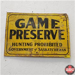 """Painted Hard Board Sign """"Game Preserve Hunting Prohibited Government of Saskatchewan)  20"""" x 14"""""""