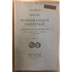 de Morgan, Jacques. Manuel de Numismatique Orientale de l'Antiquite et du Moyen Age, Tome I