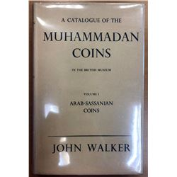 Walker, John. A Catalogue of the Arab-Sassanian Coins in the British Museum: Volume I