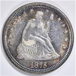 1875 SEATED LIBERTY QUARTER CH AU