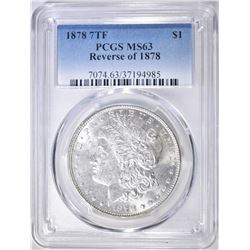 1878 7 TF MORGAN DOLLAR  PCGS MS-63 REV. OF 78