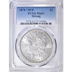 1878 7/8TF MORGAN DOLLAR  PCGS MS-63 STRONG