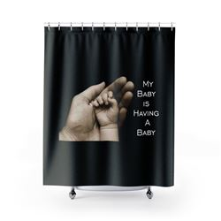 My Baby Having A Baby Shower Curtain
