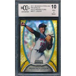 2011 Bowman Sterling Prospects Gold Refractors #45 Francisco Lindor (BCCG 10)