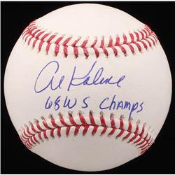 "Al Kaline Signed OML Baseball Inscribed ""68 WS Champs"" (JSA COA)"