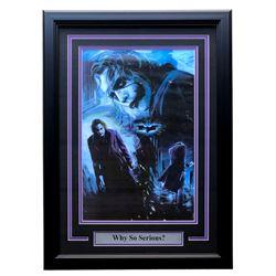 """Heath Ledger """"Why So Serious?"""" 19x21 Custom Framed Photo Display"""
