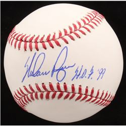 "Nolan Ryan Signed OML Baseball Inscribed ""H.O.F. '99"" (Ryan Hologram  Radtke COA)"