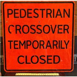 PEDESTRIAN CROSSING CLOSED ROAD SIGN
