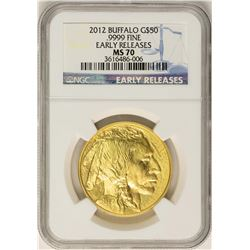 2012 $50 American Buffalo Gold Coin NGC MS70 Early Releases