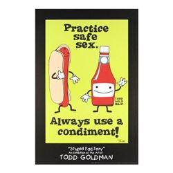 Practice Safe Sex, Always Use A Condiment! by Goldman, Todd