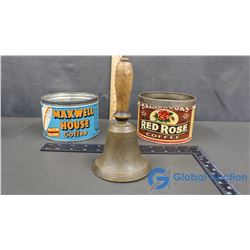Maxwell House, Red Rose Coffee Tins & Brass School Bell