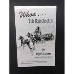 """First Edition Printing Author Signed """"Whoa Yah Sonsabitches"""" Book- Author Edgar Potter- 8.5"""" X 5"""""""