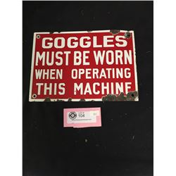 """Vintage Goggles Must be Worn When Operating this Machine. Heavy Metal Sign. 10"""" x 7"""""""