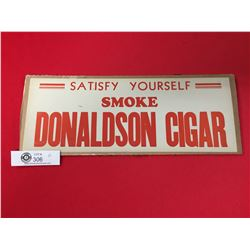 "1930's-1940's Original Un used Paper Window Sign. "" Smoke Donaldson Cigar"""