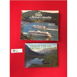 2 British Columbia Books. The Ships of British Columbia + Vancouver and British Columbia