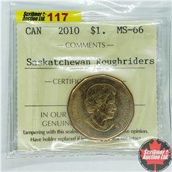 "Canada One Dollar 2010 (ICCS Cert ""Saskatchewan Roughriders"" MS-66)"