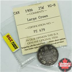 Canada Twenty Five Cent 1906 Large Crown (Note: Coin has ICCS Grade - however grade cardboard has be