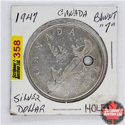"""Canada One Dollar : 1947 Blunt 7 """"Holed"""""""