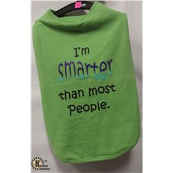 """I'M SMARTER THEN MOST PEOPLE"" GRAPHIC PET"