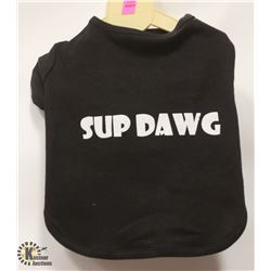 """SUP DAWG"" PET SHIRT SIZE SMALL."